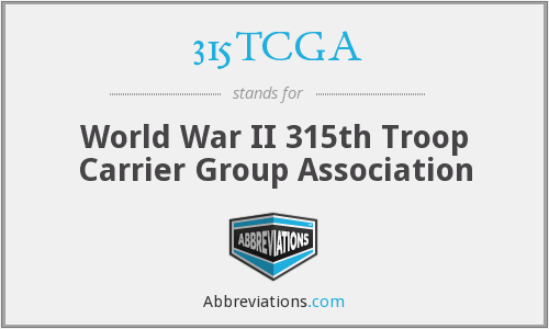 315TCGA - World War II 315th Troop Carrier Group Association