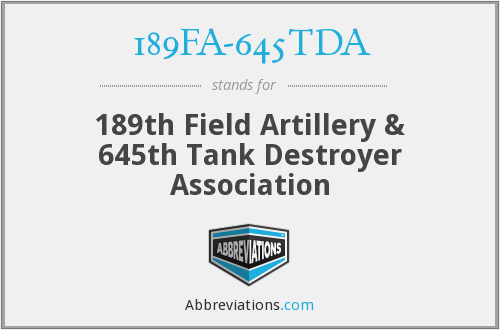 189FA-645TDA - 189th Field Artillery & 645th Tank Destroyer Association