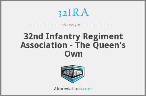 32IRA - 32nd Infantry Regiment Association - The Queen's Own