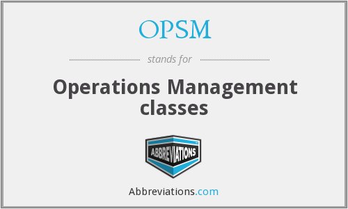 OPSM - Operations Management classes