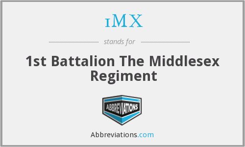 1MX - 1st Battalion The Middlesex Regiment