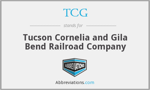 TCG - Tucson Cornelia and Gila Bend Railroad Company