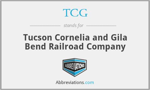 TCG - Tucson Cornelia and Gila Bend Railroad Company