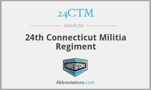 24CTM - 24th Connecticut Militia Regiment