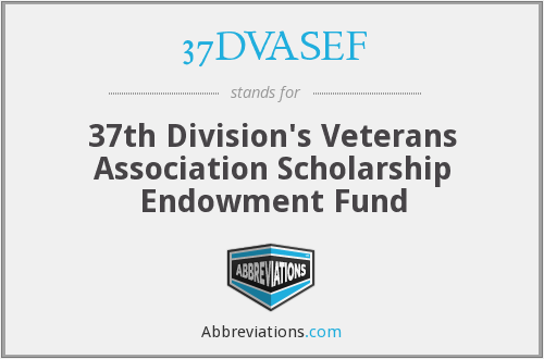 37DVASEF - 37th Division's Veterans Association Scholarship Endowment Fund