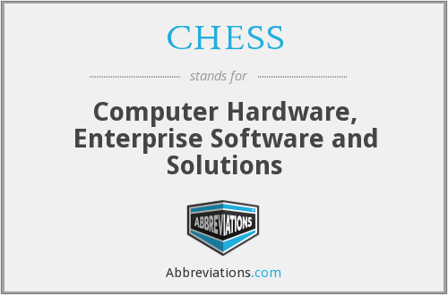 CHESS - Computer Hardware, Enterprise Software and Solutions