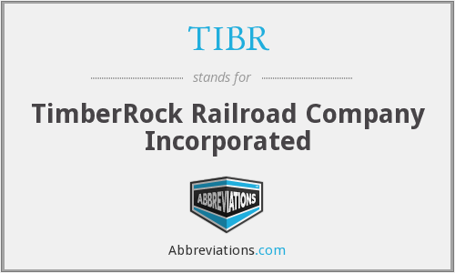 TIBR - TimberRock Railroad Company Incorporated