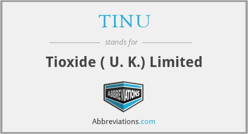 TINU - Tioxide ( U. K.) Limited