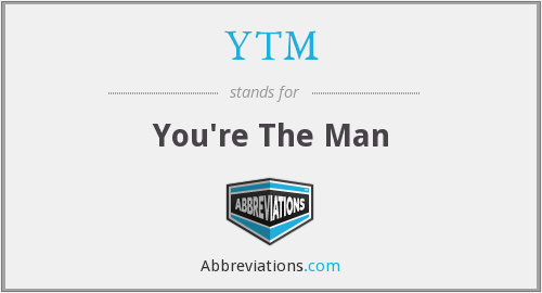 YTM - You're The Man