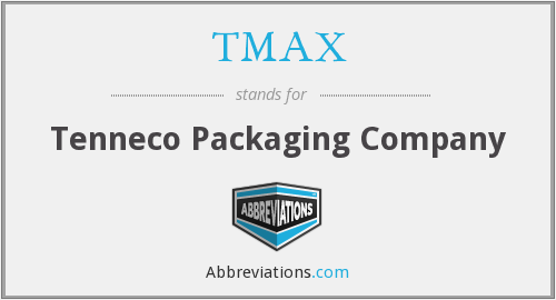 TMAX - Tenneco Packaging Company