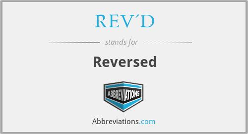 REV'D - Reversed