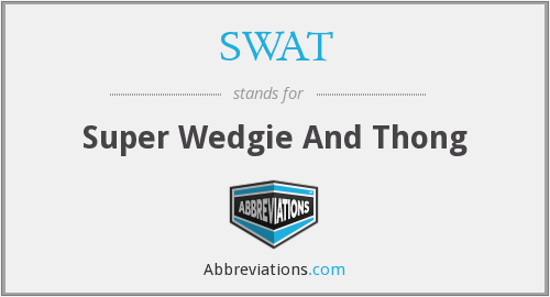 SWAT - Super Wedgie And Thong
