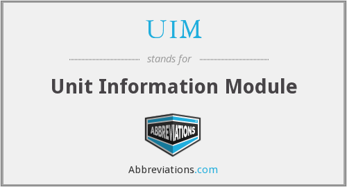UIM - Unit Information Module