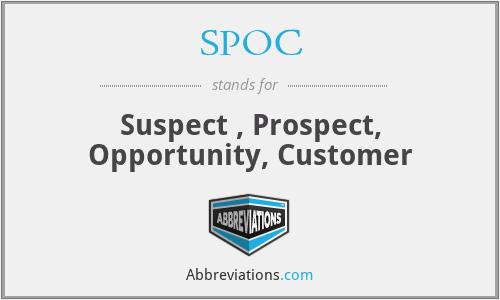 SPOC - Suspect , Prospect, Opportunity, Customer