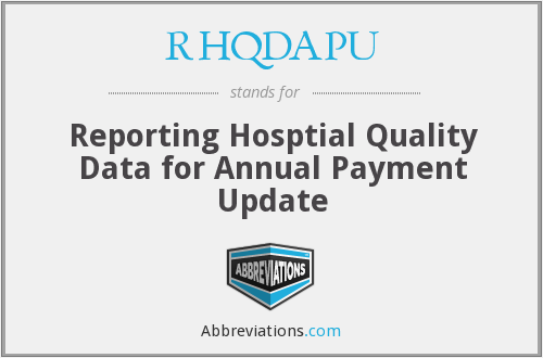 RHQDAPU - Reporting Hosptial Quality Data for Annual Payment Update