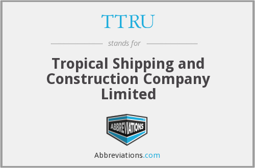 TTRU - Tropical Shipping and Construction Company Limited