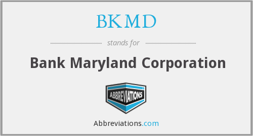 BKMD - Bank Maryland Corporation