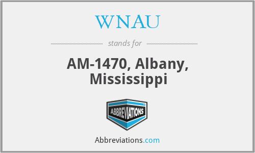 WNAU - AM-1470, Albany, Mississippi