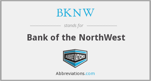 BKNW - Bank of the NorthWest