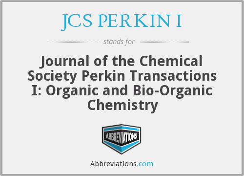 JCS PERKIN I - Journal of the Chemical Society Perkin Transactions I: Organic and Bio-Organic Chemistry