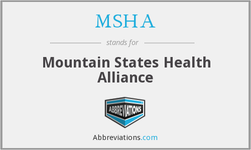 MSHA - Mountain States Health Alliance
