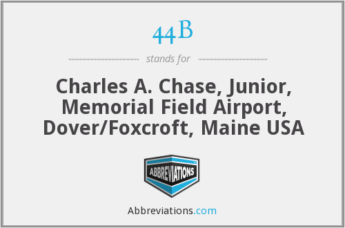 44B - Charles A. Chase, Junior, Memorial Field Airport, Dover/Foxcroft, Maine USA