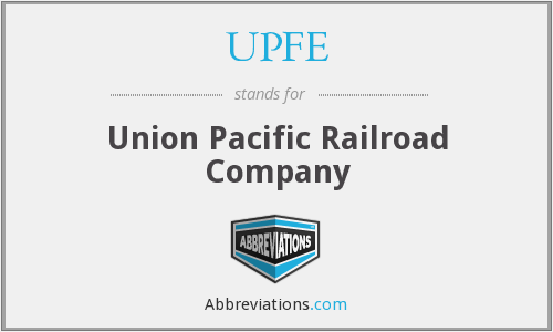 UPFE - Union Pacific Railroad Company