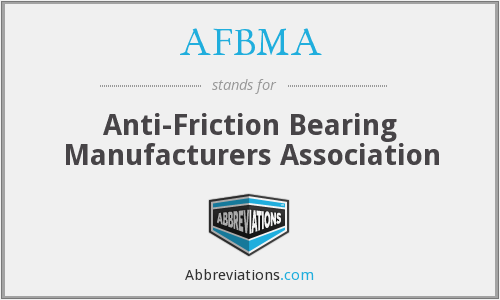 AFBMA - Anti-Friction Bearing Manufacturers Association