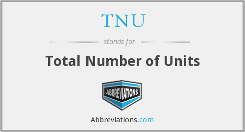 TNU - Total Number of Units