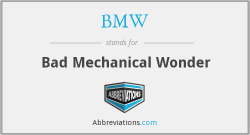 BMW - Bad Mechanical Wonder