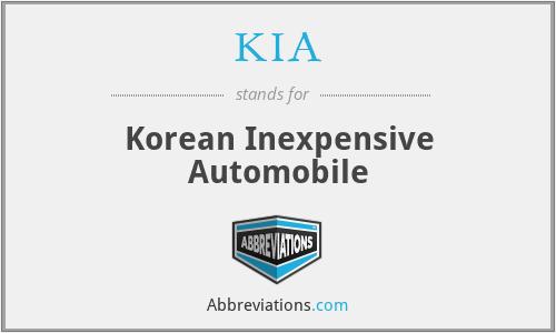 KIA - Korean Inexpensive Automobile