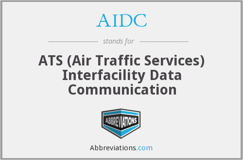 AIDC - ATS (Air Traffic Services) Interfacility Data Communication