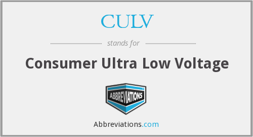 CULV - Consumer Ultra Low Voltage