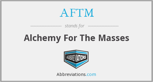 AFTM - Alchemy For The Masses