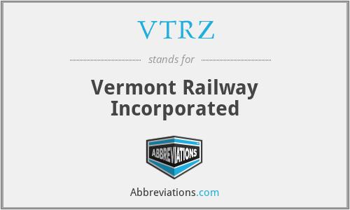 VTRZ - Vermont Railway Incorporated