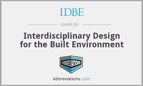 IDBE - Interdisciplinary Design for the Built Environment