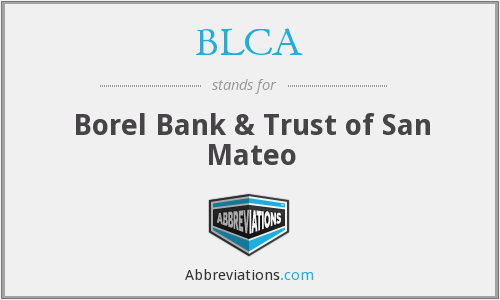 BLCA - Borel Bank & Trust of San Mateo