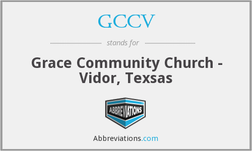 GCCV - Grace Community Church - Vidor, Texsas