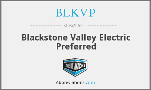 BLKVP - Blackstone Valley Electric Preferred