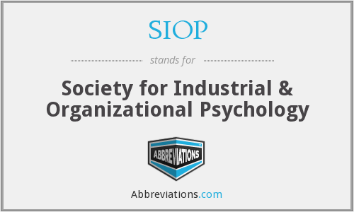 SIOP - Society for Industrial & Organizational Psychology