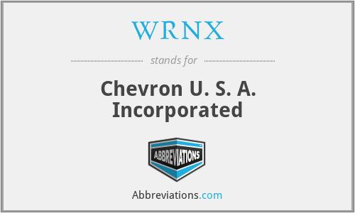WRNX - Chevron U. S. A. Incorporated