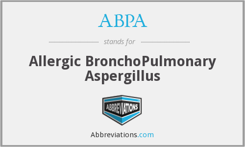 ABPA - Allergic BronchoPulmonary Aspergillus