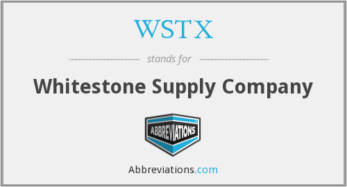 WSTX - Whitestone Supply Company