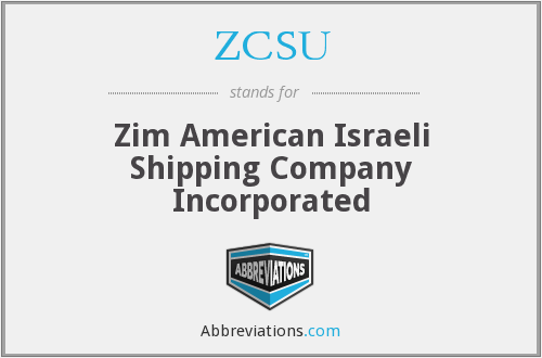 ZCSU - Zim American Israeli Shipping Company Incorporated
