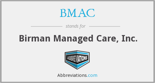 BMAC - Birman Managed Care, Inc.