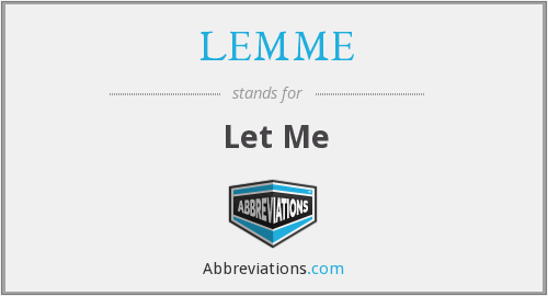 What does LEMME stand for?