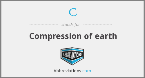 C - Compression of earth