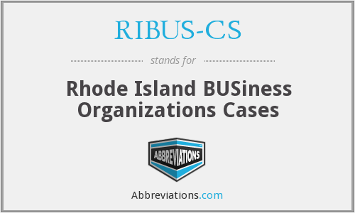 RIBUS-CS - Rhode Island BUSiness Organizations Cases