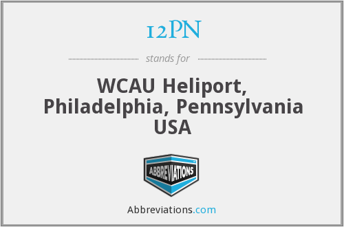 12PN - WCAU Heliport, Philadelphia, Pennsylvania USA