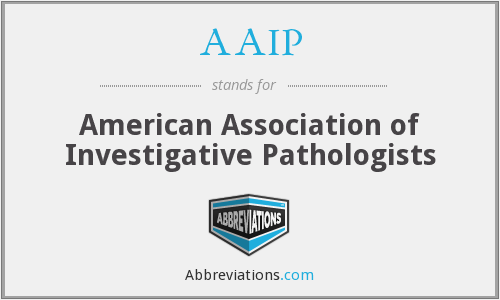 AAIP - American Association of Investigative Pathologists